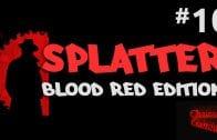 SPLATTER – Blood Red Edition #10 ☢ Let's Splat | HD