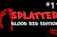 SPLATTER – Blood Red Edition #11 ☢ Let's Splat | HD