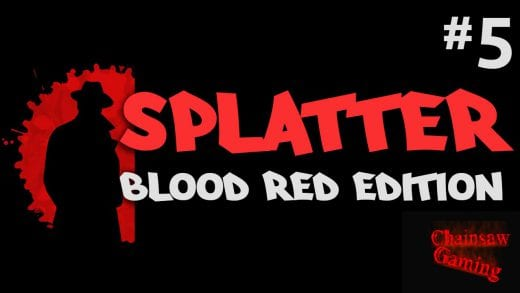 SPLATTER – Blood Red Edition #5 ☢ Let's Splat | HD
